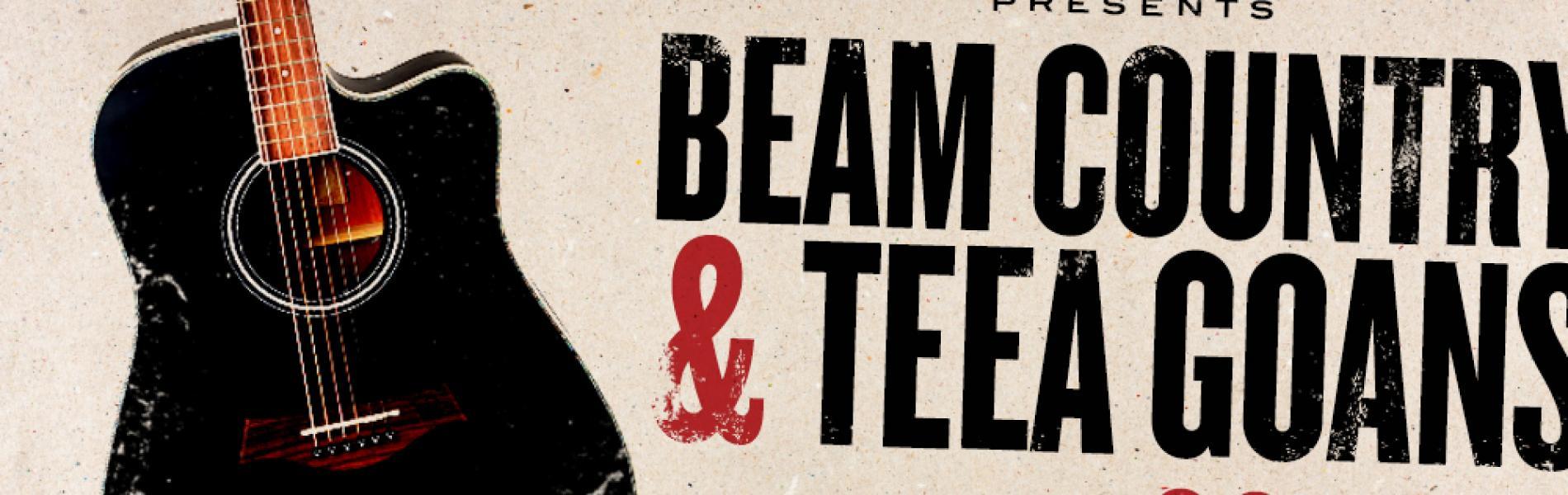 Beam Country & Teea Goans