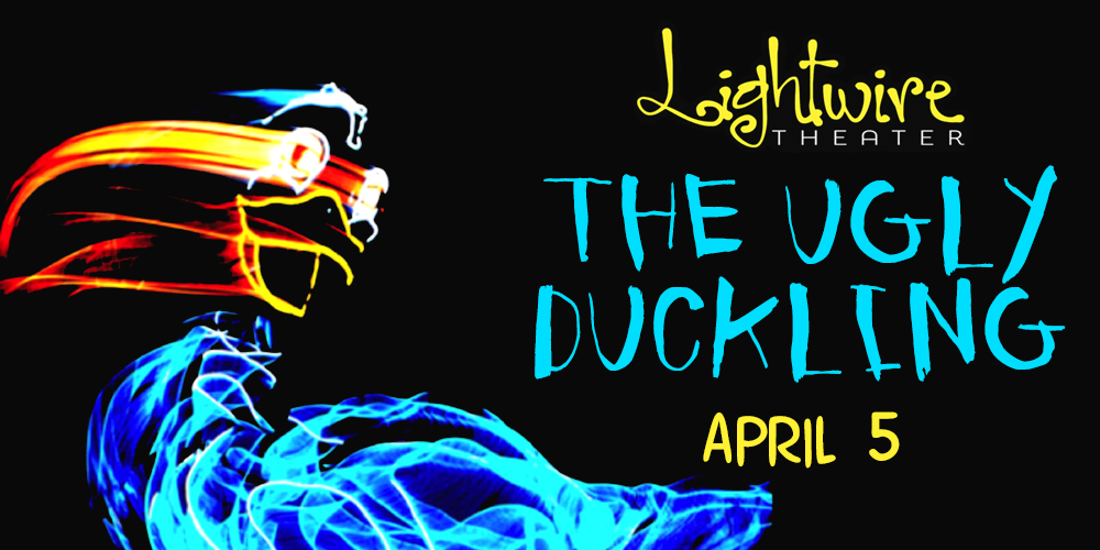 Lightwire Theater's The Ugly Duckling, 04/05/19
