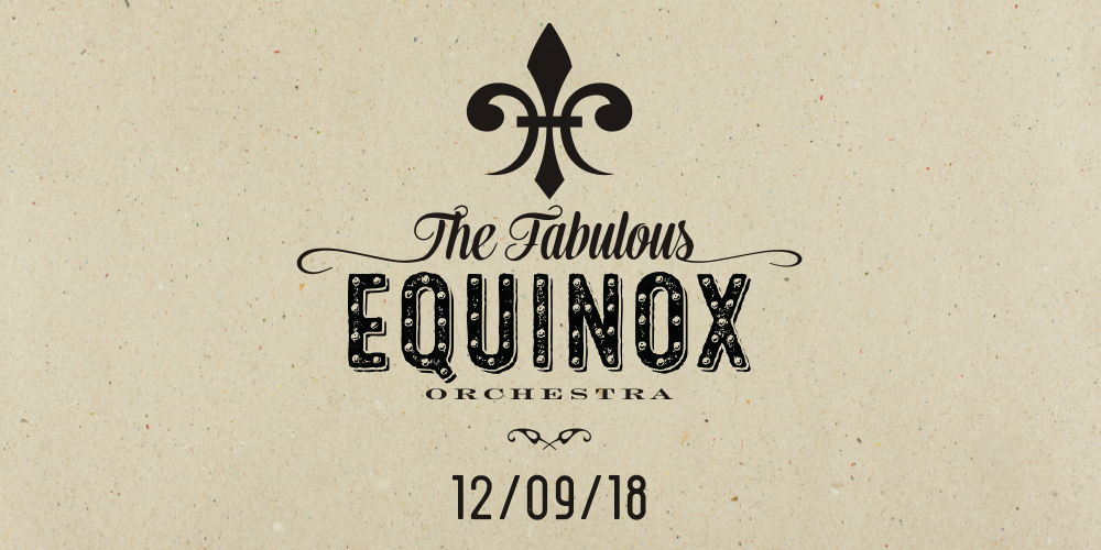 Fabulous Equinox Orchestra, 12/09/18