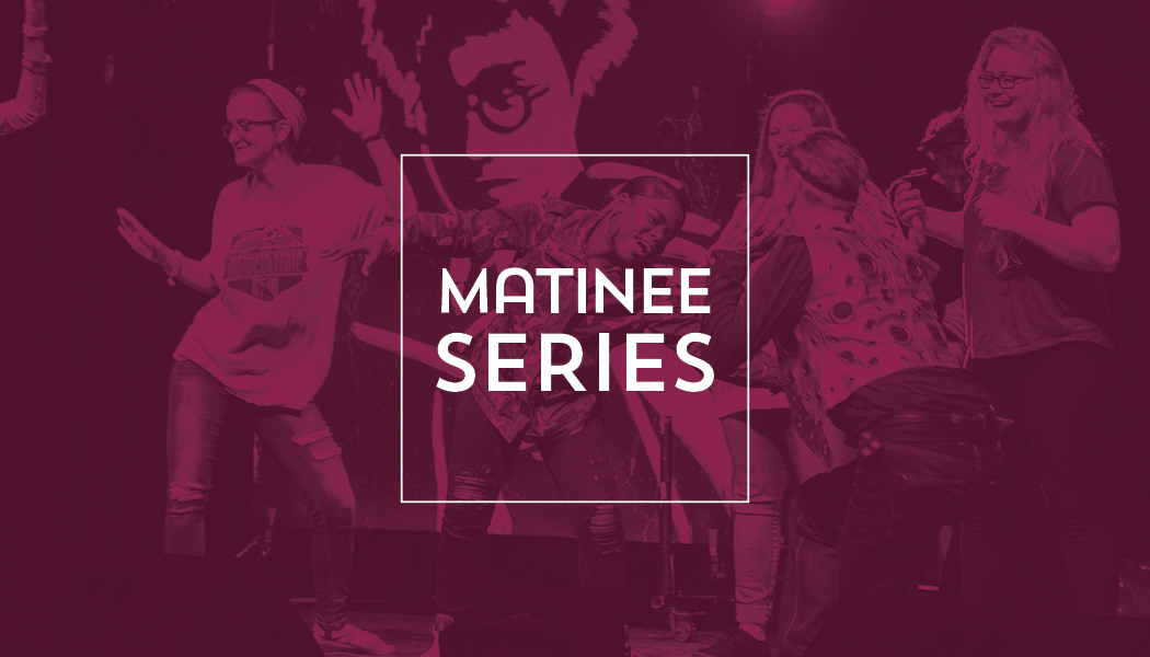 Click Here for the Matinee Series Events