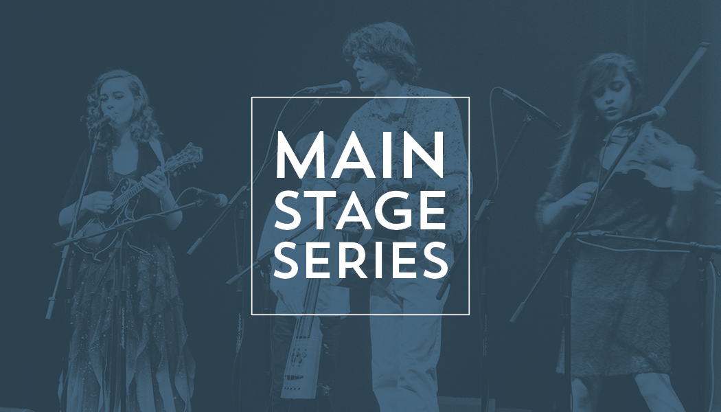 Click Here for the Main Stage Series Events